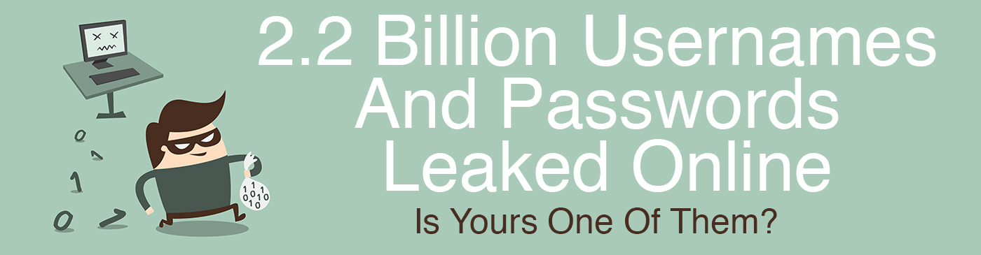 2.2 Billion Usernames And Password Leaked Online - True Design